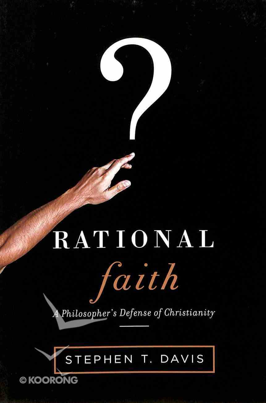 A Rational Faith: Philosopher's Defense of Christianity (Veritas Books Series) Paperback