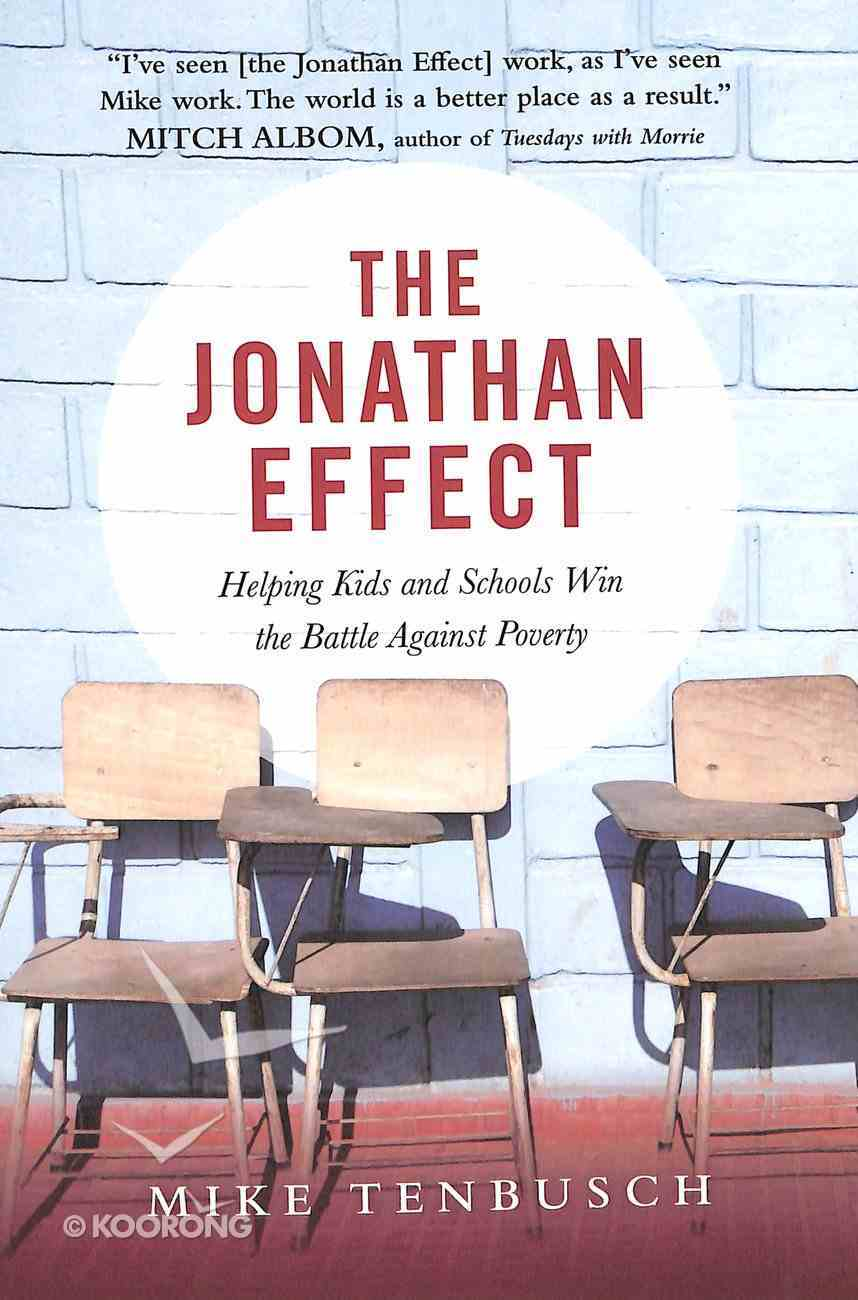 The Jonathan Effect: Helping Kids and Schools Win the Battle Against Poverty Paperback