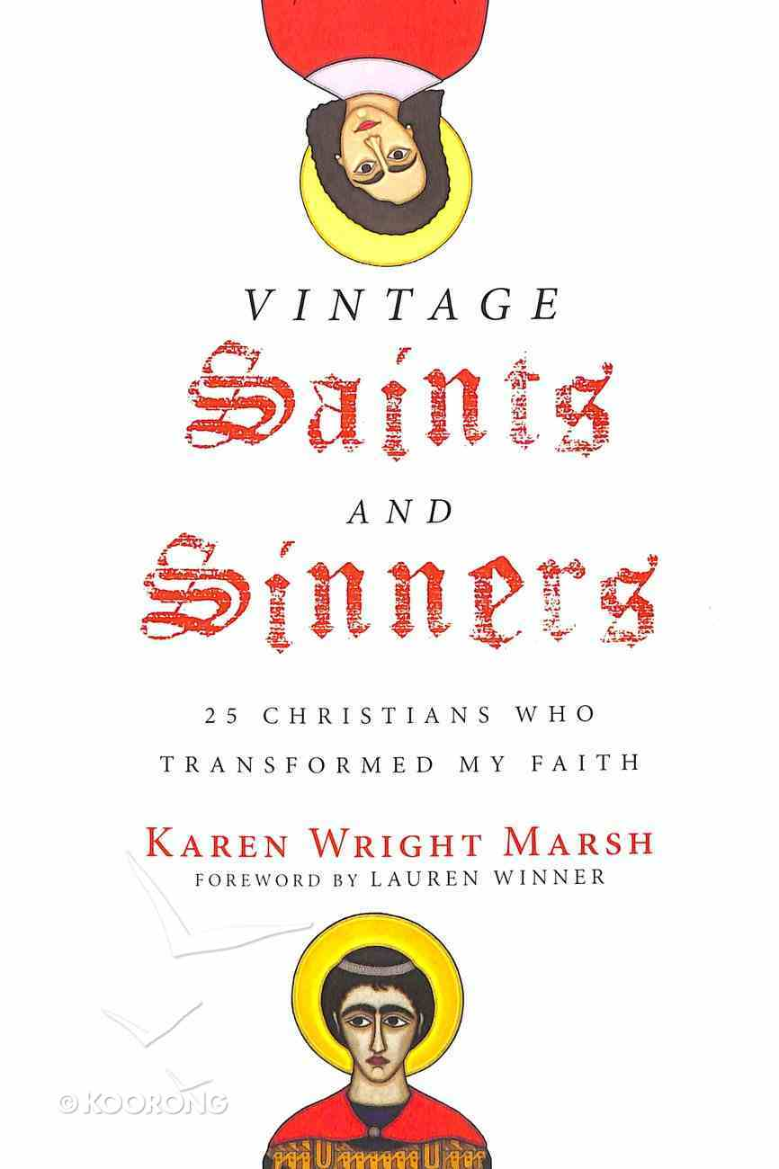 Vintage Saints and Sinners: 25 Christians Who Transformed My Faith Paperback