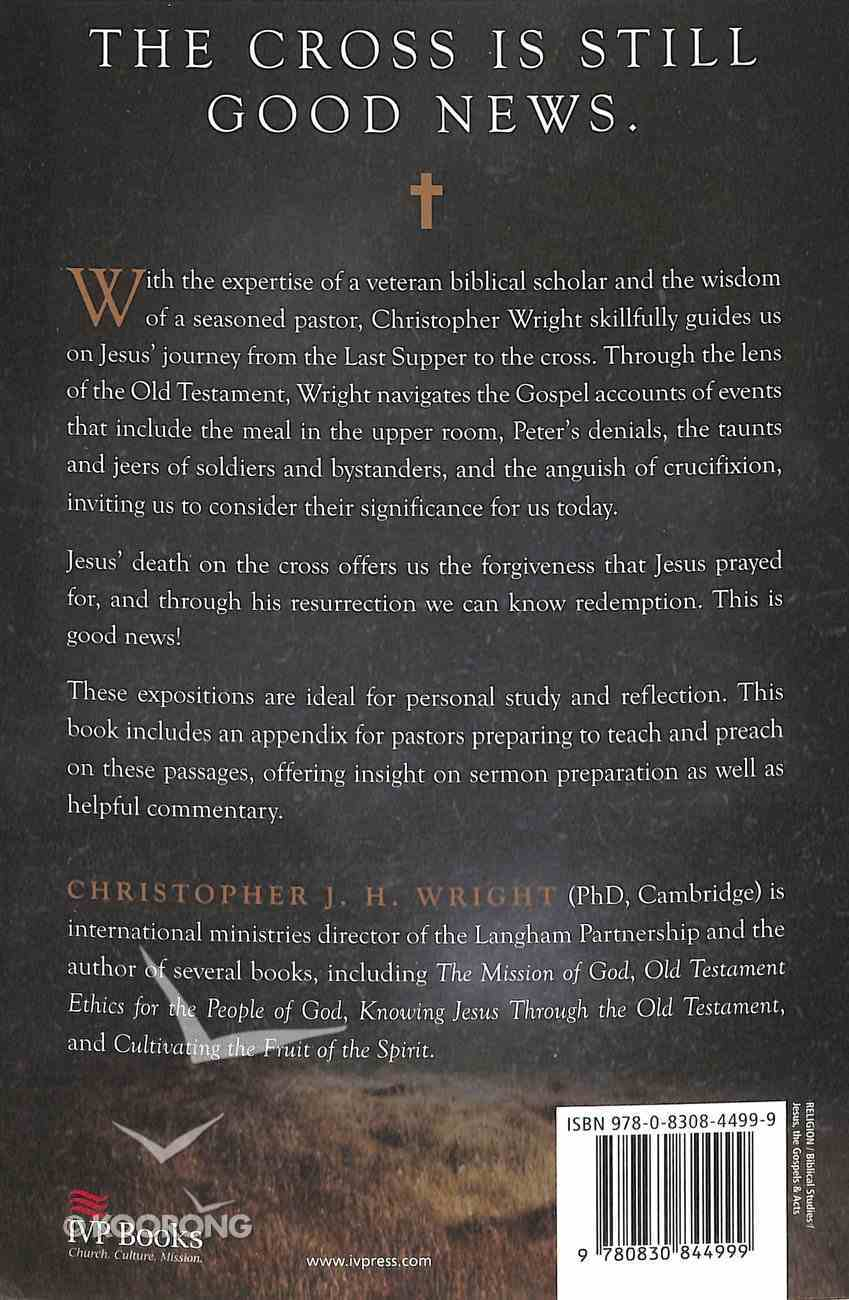 To the Cross: Proclaiming the Gospel From the Upper Room to Calvary Paperback