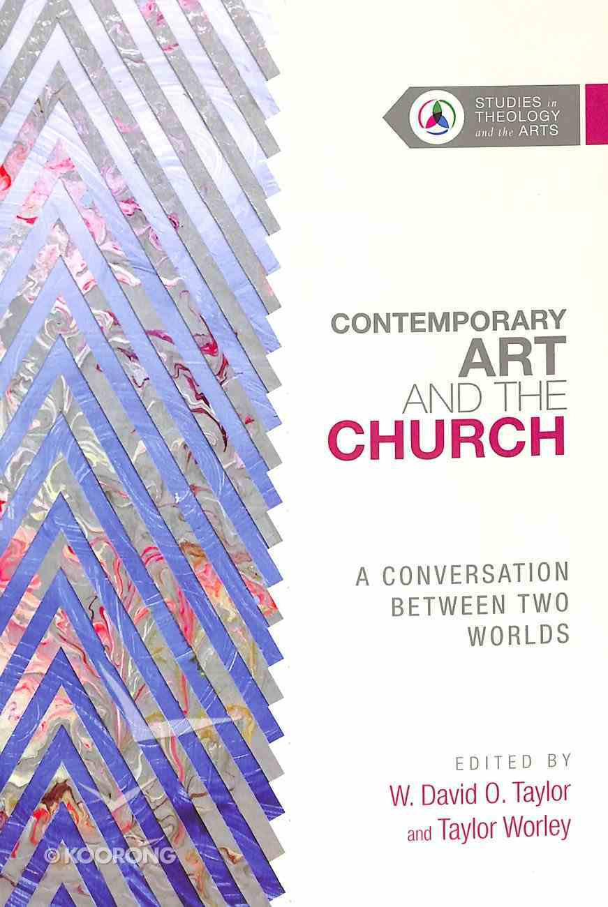 A Conversation Between Two Worlds (Studies In Theology And The Arts Series) Paperback