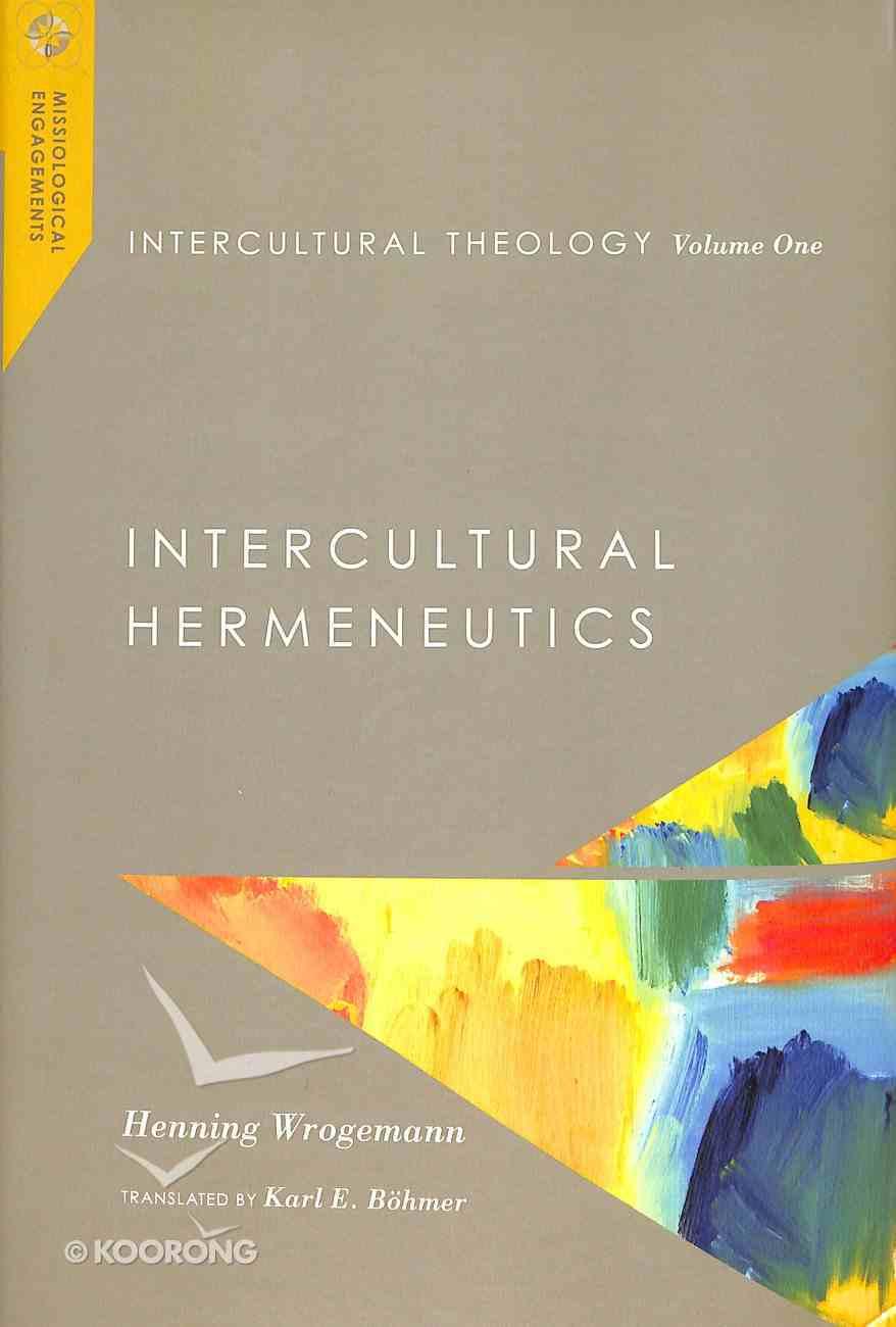 Intercultural Theology: Intercultural Hermeneutics (#01 in Missiological Engagements Series) Hardback