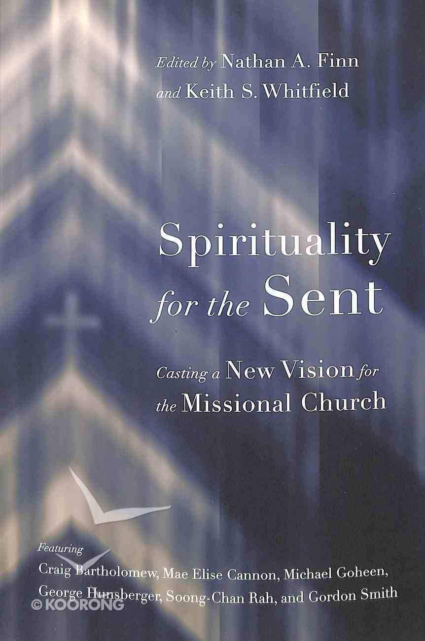 Spirituality For the Sent Paperback