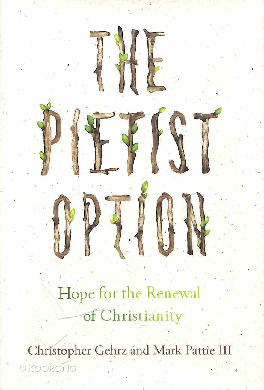 The Pietist Option: Hope For the Renewal of Christianity Hardback