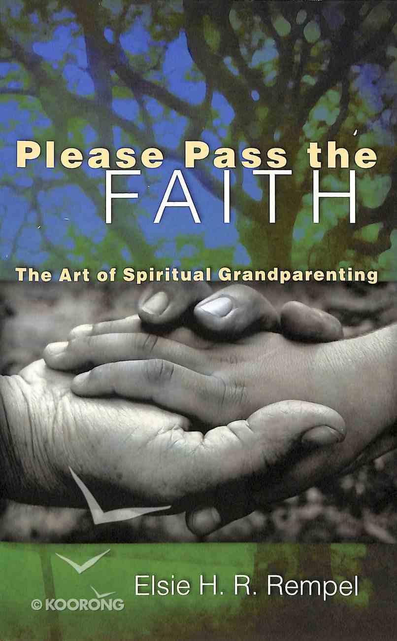 Please Pass the Faith: The Art of Spiritual Grandparenting Paperback