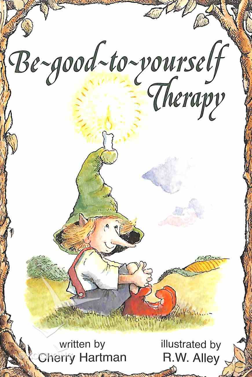Be Good to Yourself Therapy (Elf Help Books Series) Paperback