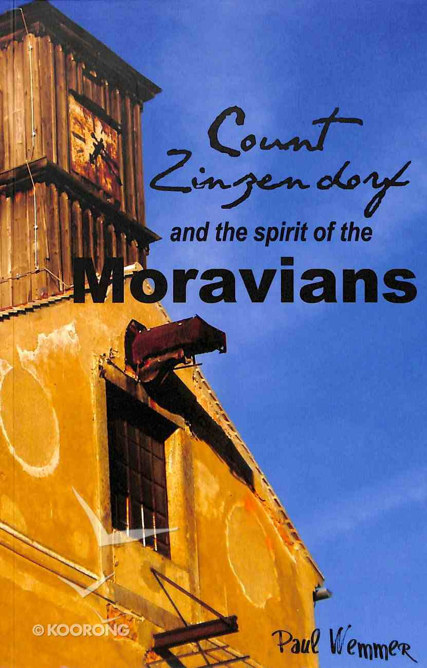 Count Zinzendorf and the Spirit of the Moravians Paperback