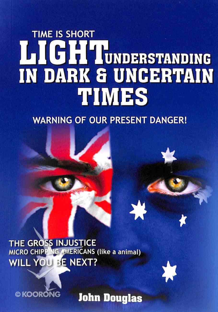 Light: Understanding in Dark and Uncertain Times Paperback