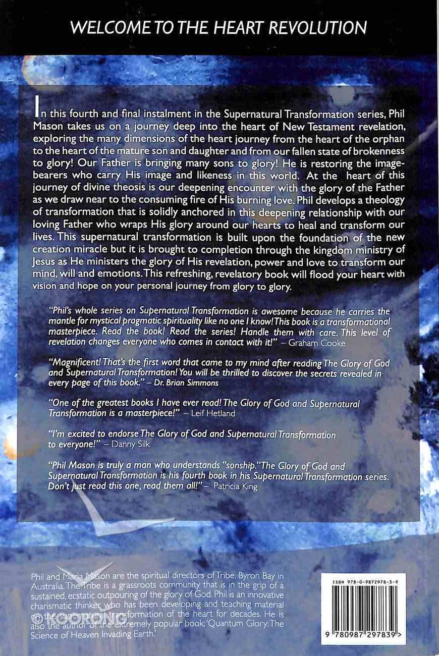 Glory of God and Supernatural Transformation, The: Spiritual Dynamics of the Heart Revolution (#04 in Supernatural Transformation Series) Paperback