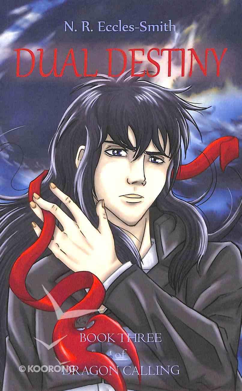 Dual Destiny (#03 in Dragon Calling Series) Paperback