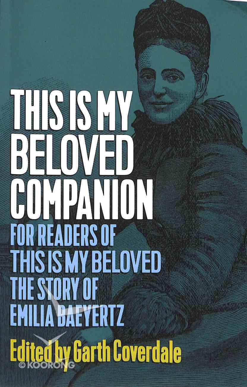 This is My Beloved Companion: For Readers of This is My Beloved, the Story of Emilia Baeyertz Paperback
