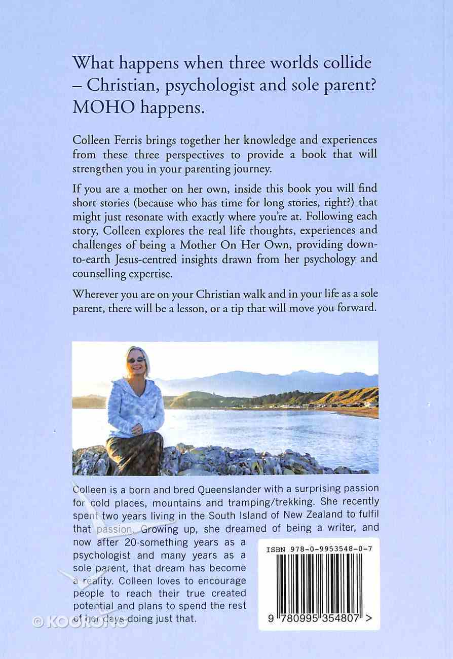 Moho: Mother on Her Own - Stories and Tips For Mums Going It Alone Paperback