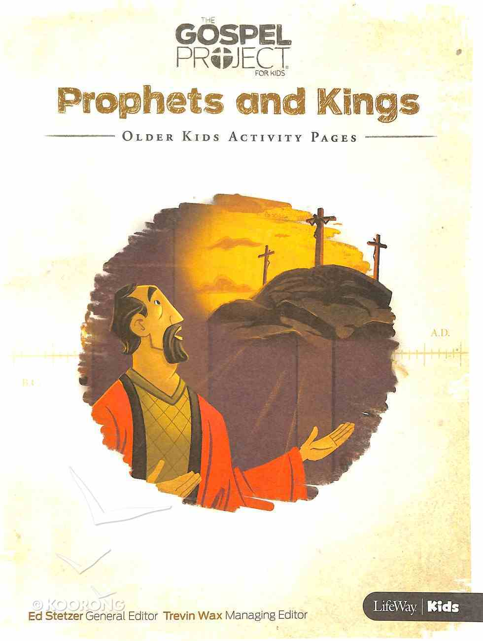 Prophets & Kings (Older Kids Activity Pages) (#05 in The Gospel Project For Kids 2015-18 Series) Paperback