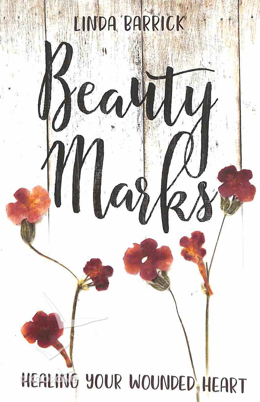 Beauty Marks: Healing Your Wounded Heart Paperback