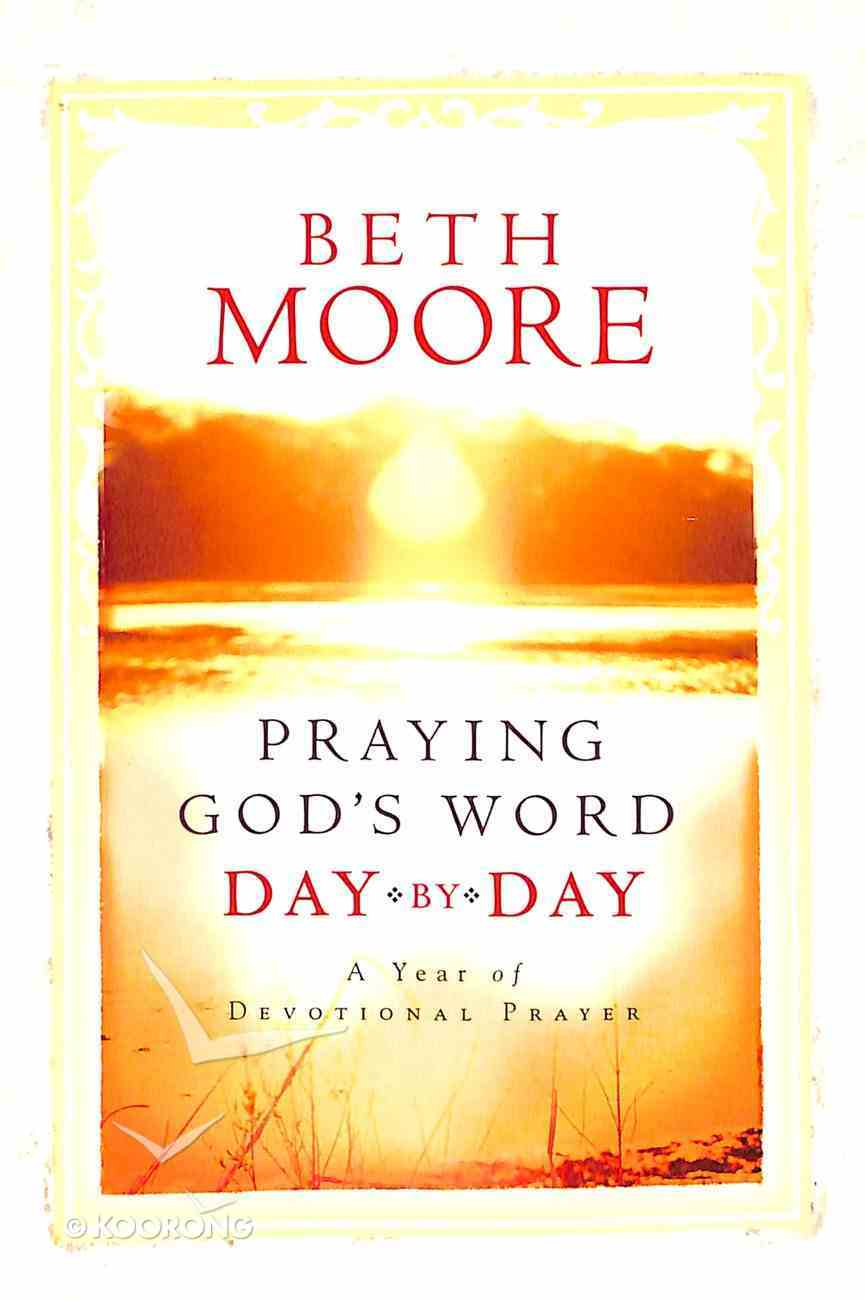 Praying God's Word Day By Day: A Year of Devotional Prayer Paperback