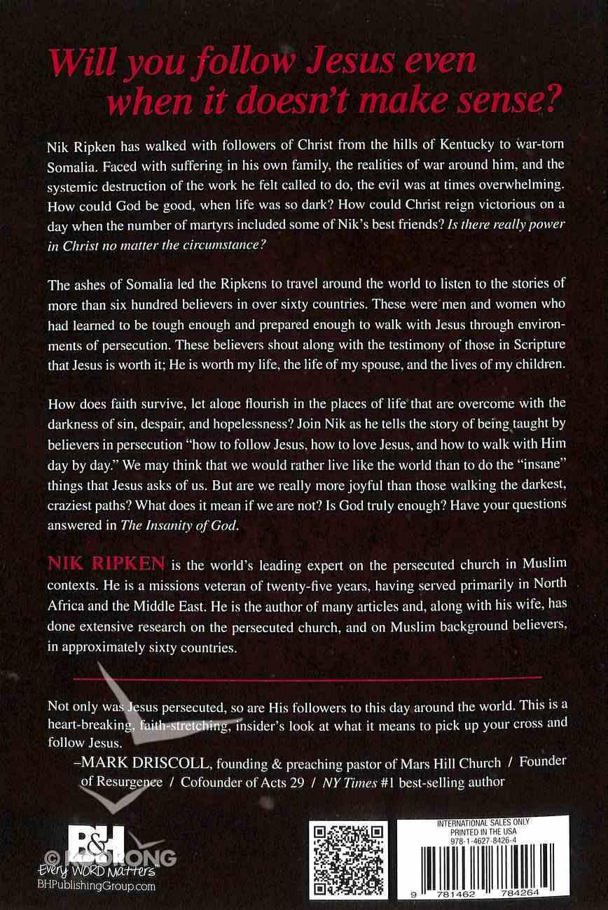 The Insanity of God: A True Story of Faith Resurrected Paperback