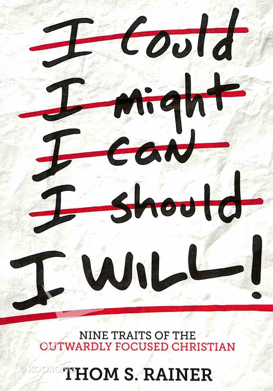 I Will: Nine Habits of the Outwardly Focused Christian Paperback