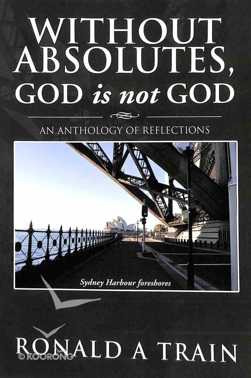 Without Absolutes, God is Not God Paperback