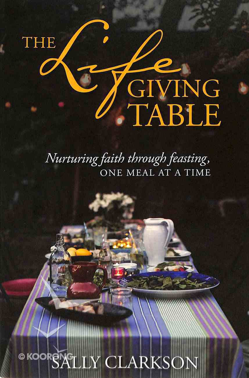 The Lifegiving Table Paperback