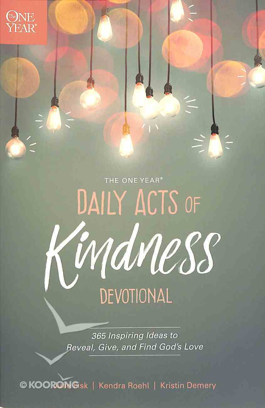 The One Year Daily Acts of Kindness Devotional Paperback