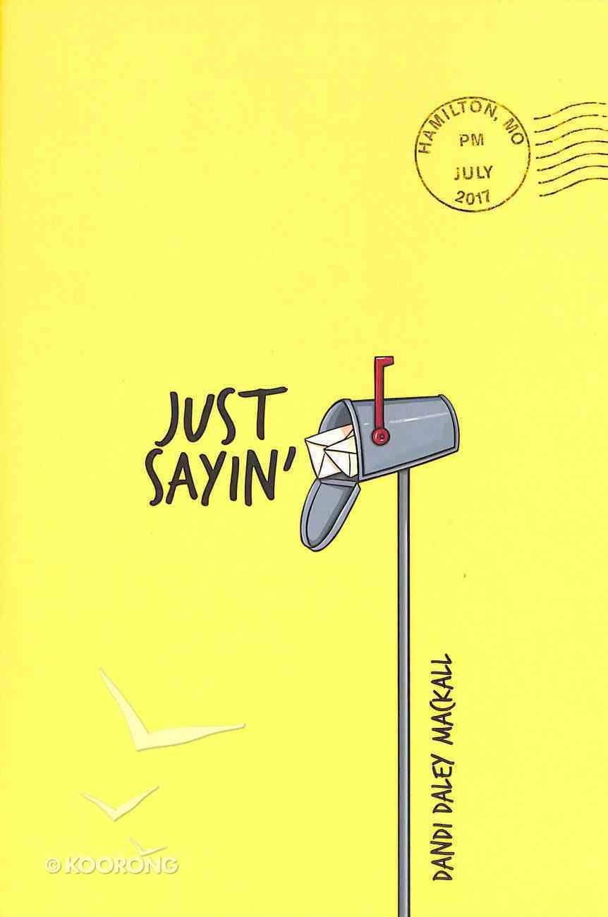 Just Sayin' Paperback