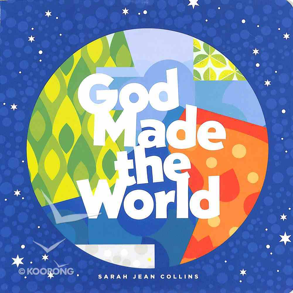 God Made the World (God Made (Tyndale) Series) Board Book