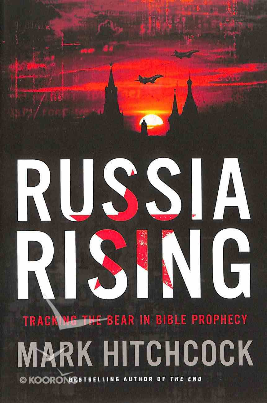 Russia Rising: Tracking the Bear in Bible Prophecy Paperback