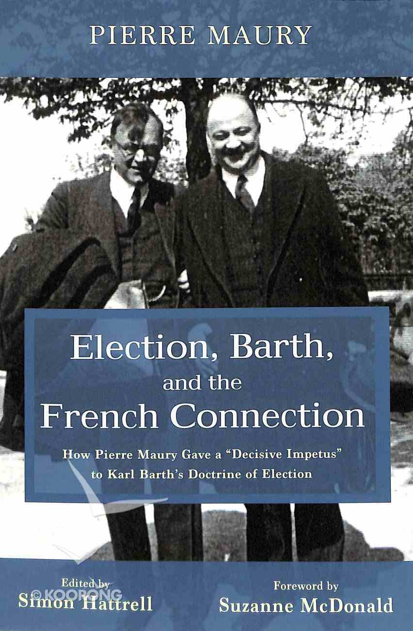 Election, Barth, and the French Connection Paperback