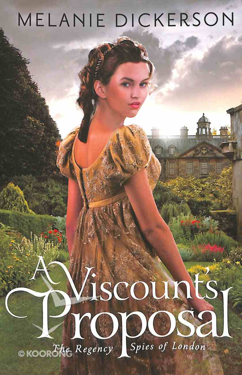 A Viscount's Proposal (#02 in The Regency Spies Of London Series) Paperback