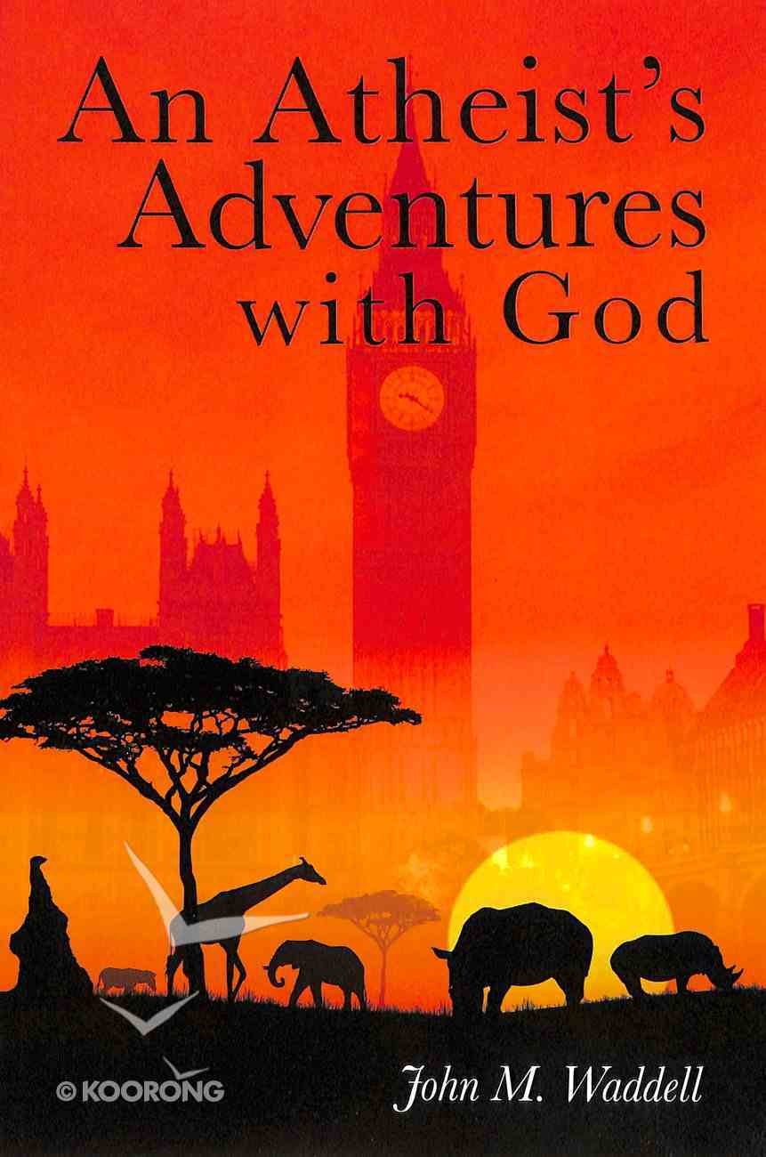 An Atheist's Adventures With God Paperback