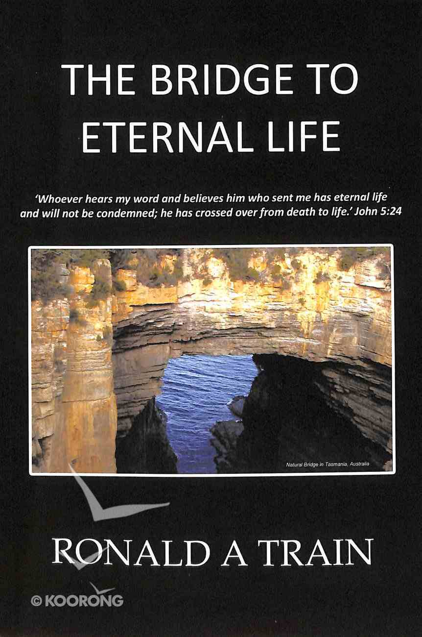 The Bridge to Eternal Life Paperback