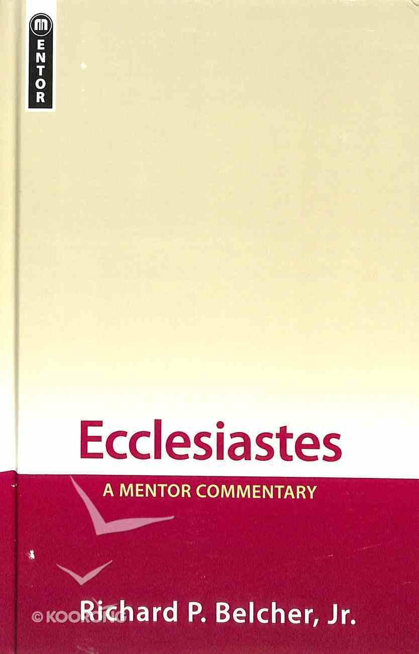 Ecclesiastes: A Mentor Commentary Hardback