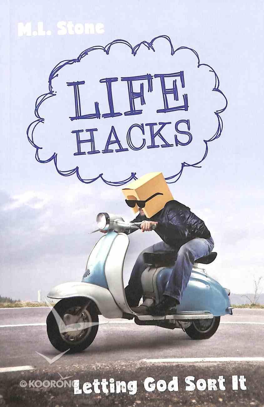Life Hacks: Letting God Sort It Paperback