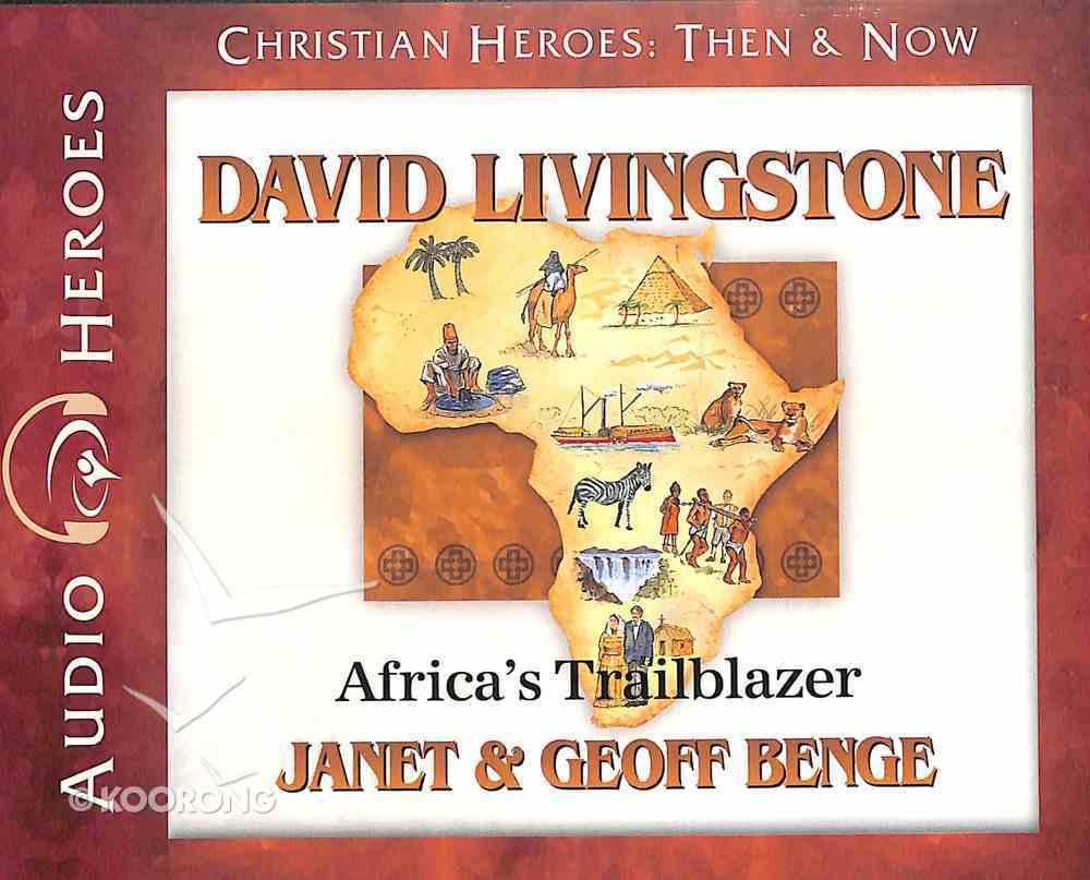 David Livingstone - Africa's Trailblazer (Unabridged, 5 CDS) (Christian Heroes Then & Now Audio Series) CD