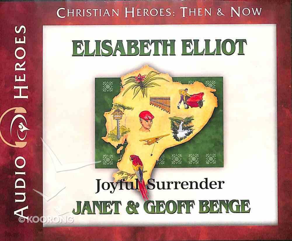Elisabeth Elliot - Joyful Surrender (Unabridged, 5 CDS) (Christian Heroes Then & Now Audio Series) CD
