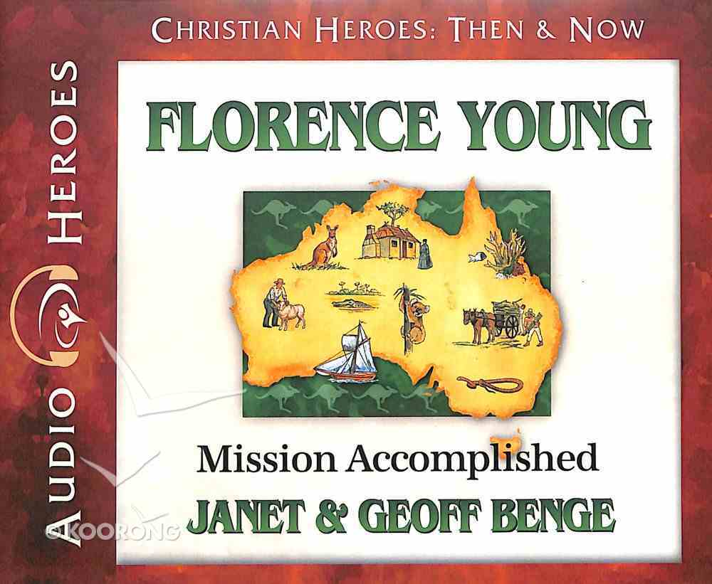 Florence Young - Mission Accomplished (Unabridged, 5 CDS) (Christian Heroes Then & Now Audio Series) CD