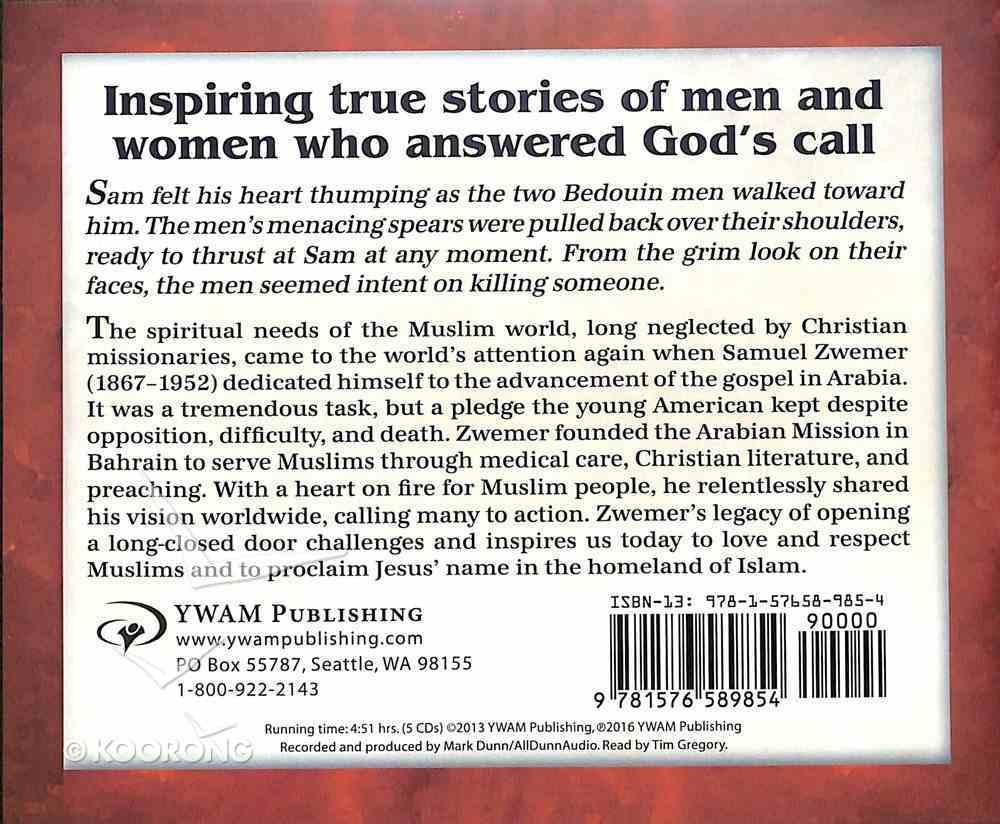 Samuel Zwemer - the Burden of Arabia (Unabridged, 5 CDS) (Christian Heroes Then & Now Audio Series) CD