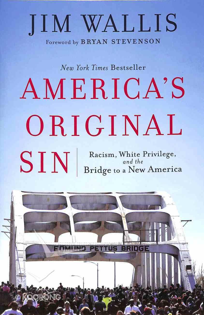 America's Original Sin: Racism, White Privilege, and the Bridge to a New America Paperback