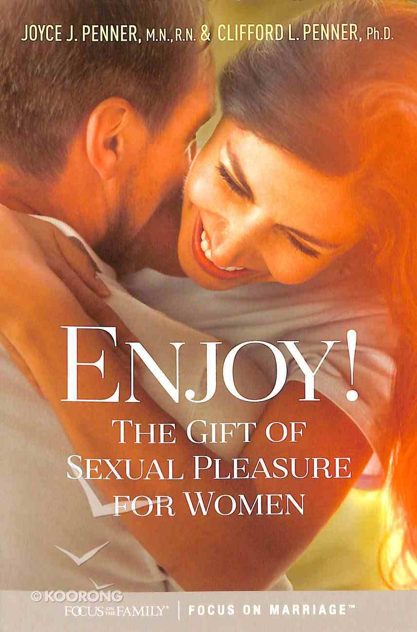 Enjoy!: The Gift of Sexual Pleasure For Women Paperback