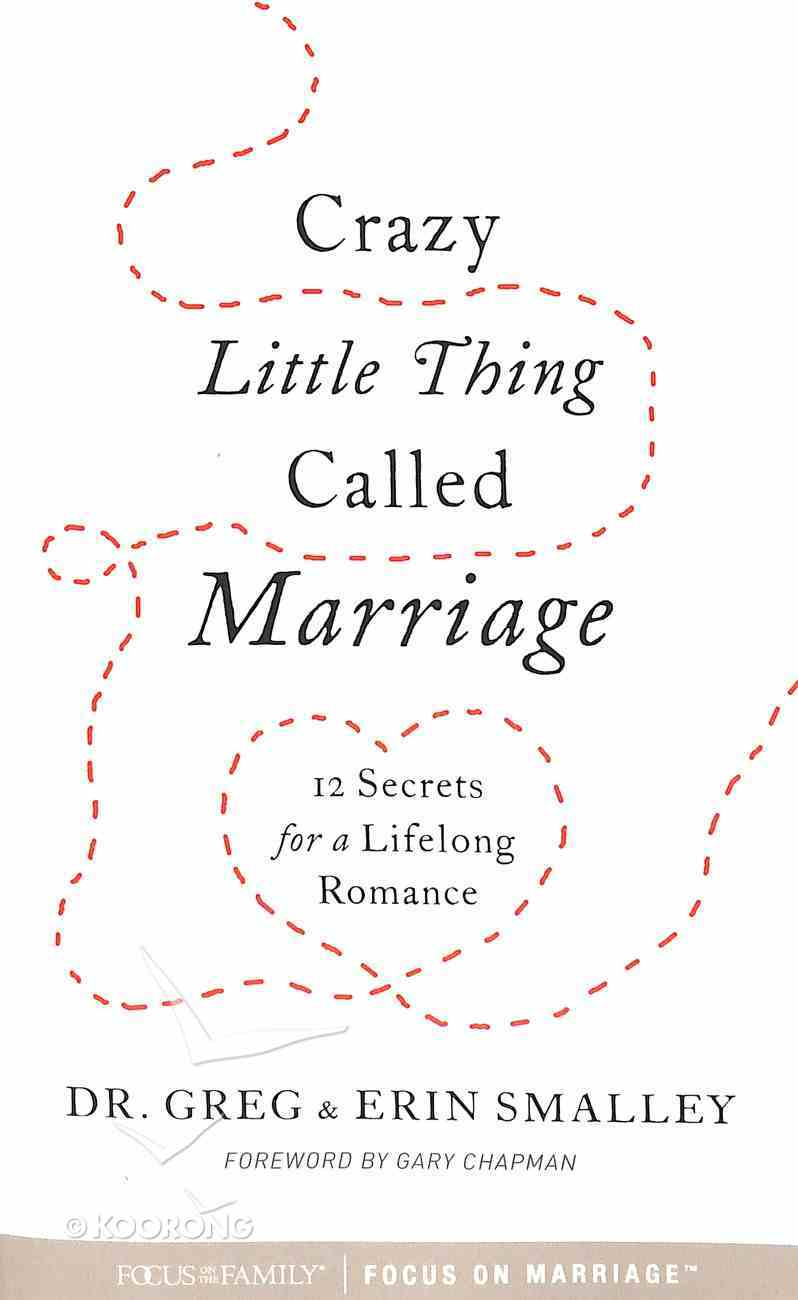 Crazy Little Thing Called Marriage: 12 Secrets For a Lifelong Romance Paperback