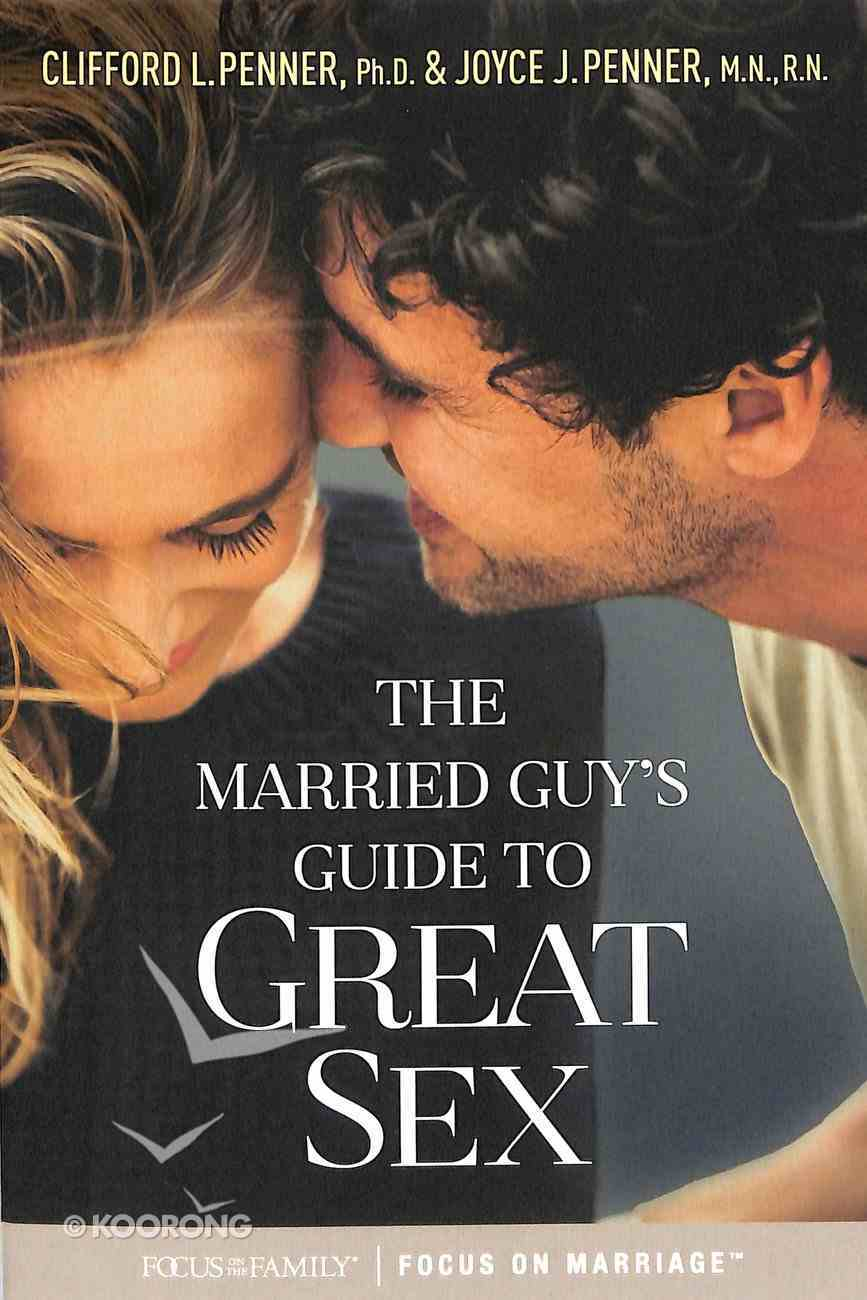 The Married Guy's Guide to Great Sex Paperback
