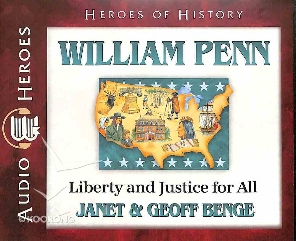 William Penn - Liberty & Justice For All (Unabridged, 5 CDS) (Heroes Of History Series) CD
