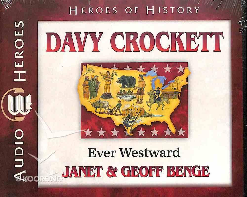 Davy Crockett - Ever Westward (Unabridged, 5 CDS) (Heroes Of History Series) CD