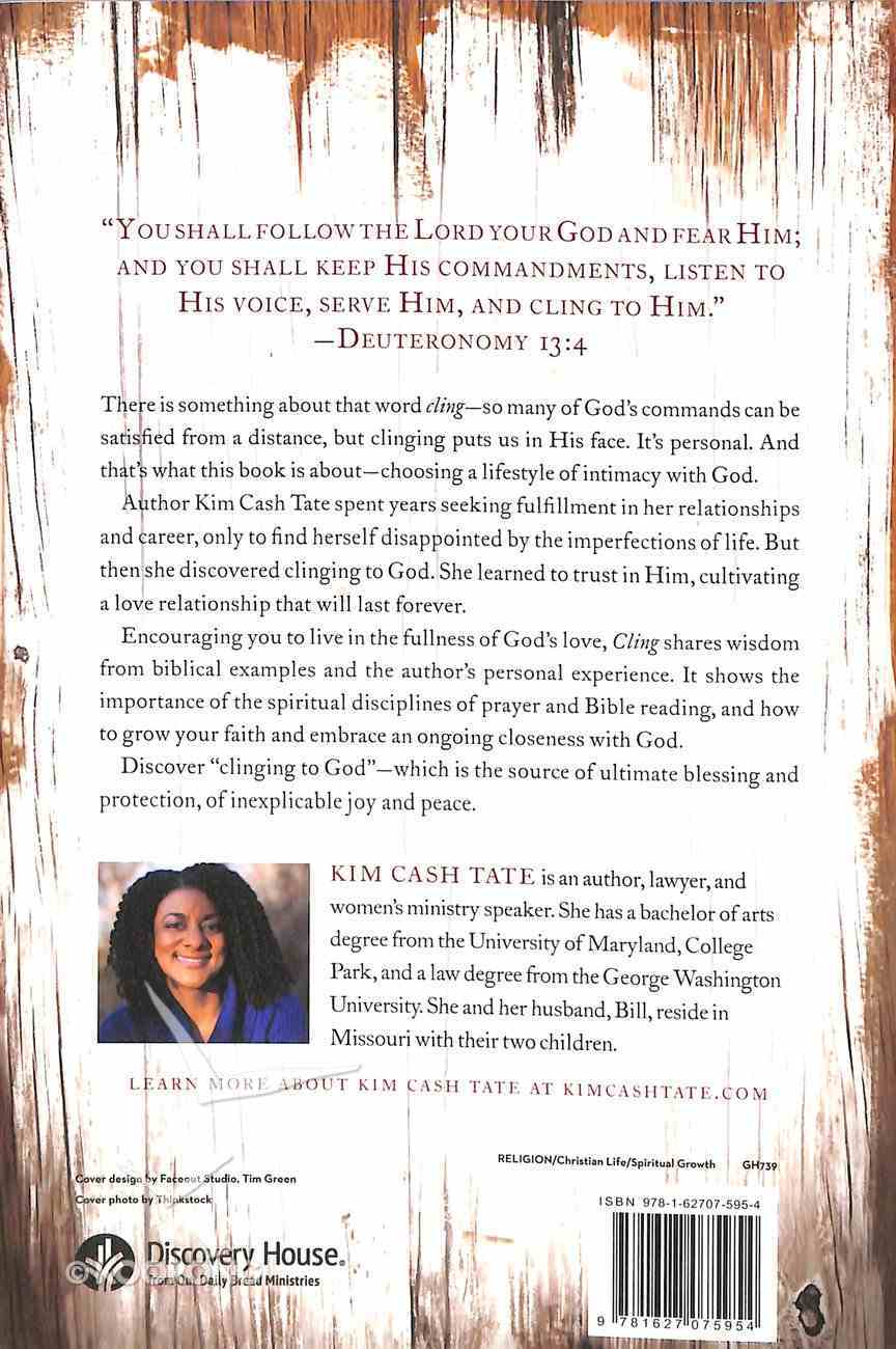 Cling: Choosing a Lifestyle of Intimacy With God Paperback