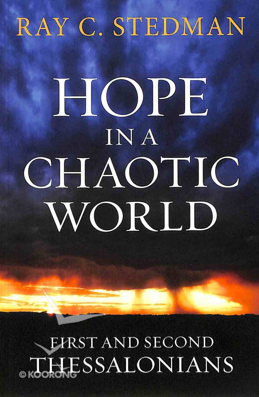 Hope in a Chaotic World (Formlery: Waiting For The Second Coming) Paperback