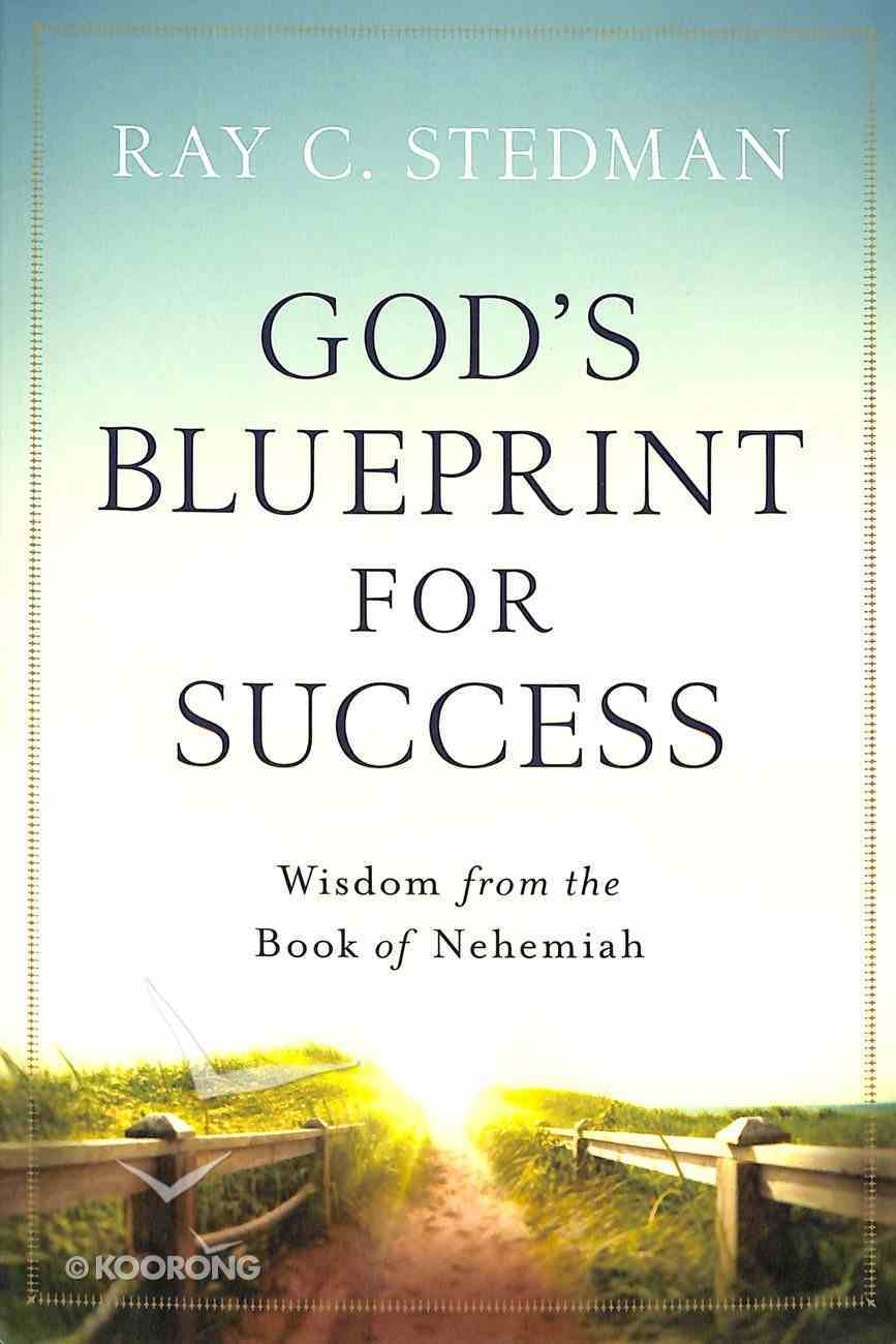 God's Blueprint For Success: Wisdom From the Book of Nehemiah Paperback