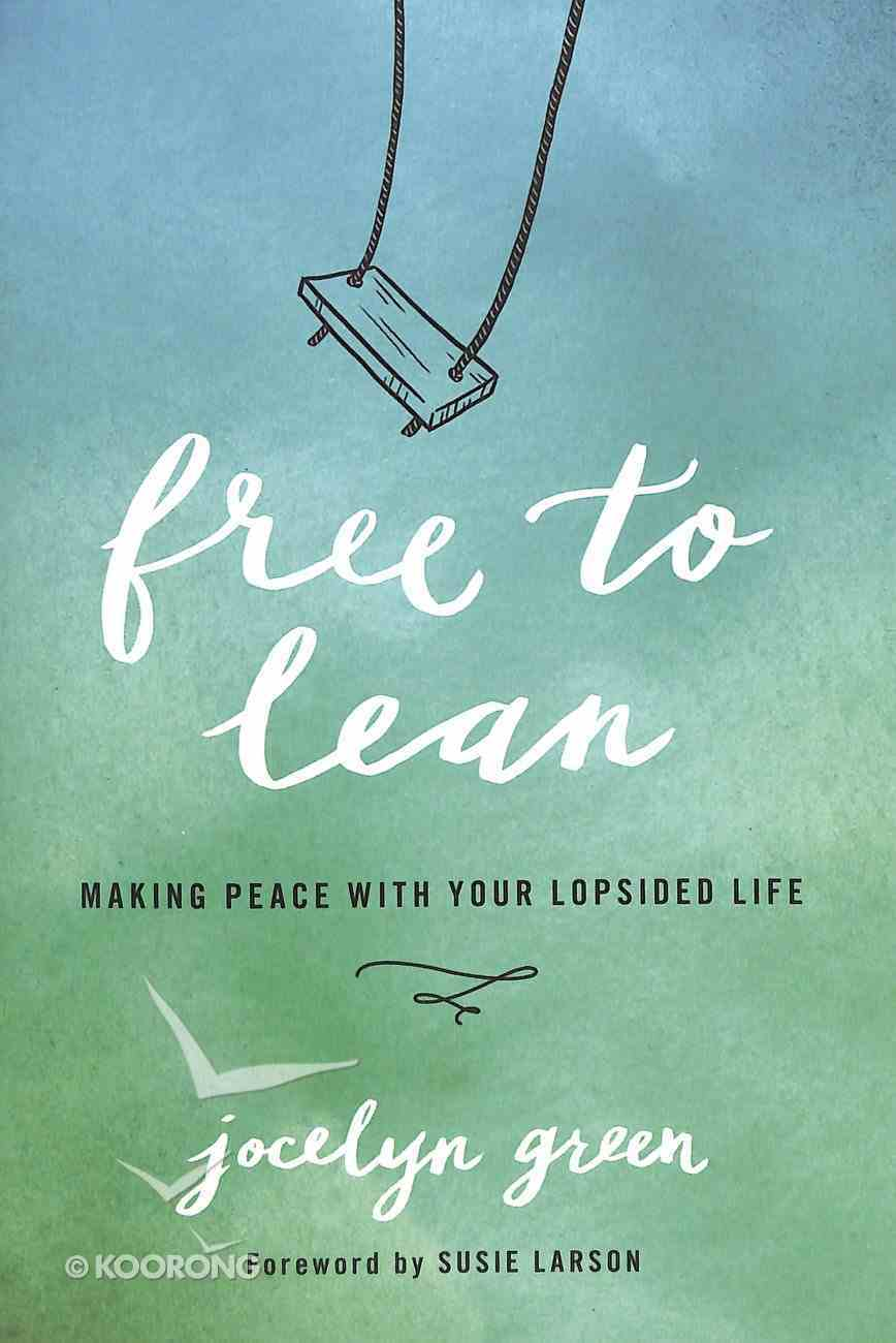 Free to Lean: Making Peace With Your Lopsided Life Paperback