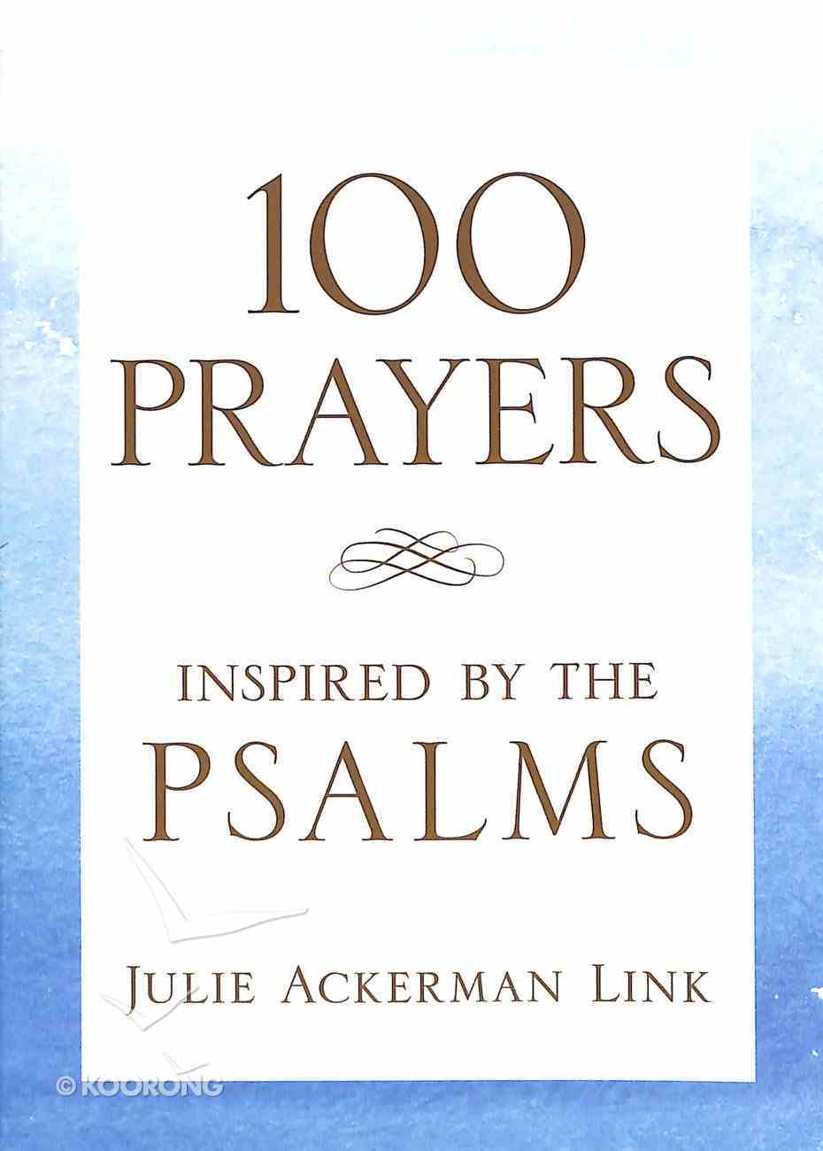 100 Prayers Inspired By the Psalms Paperback