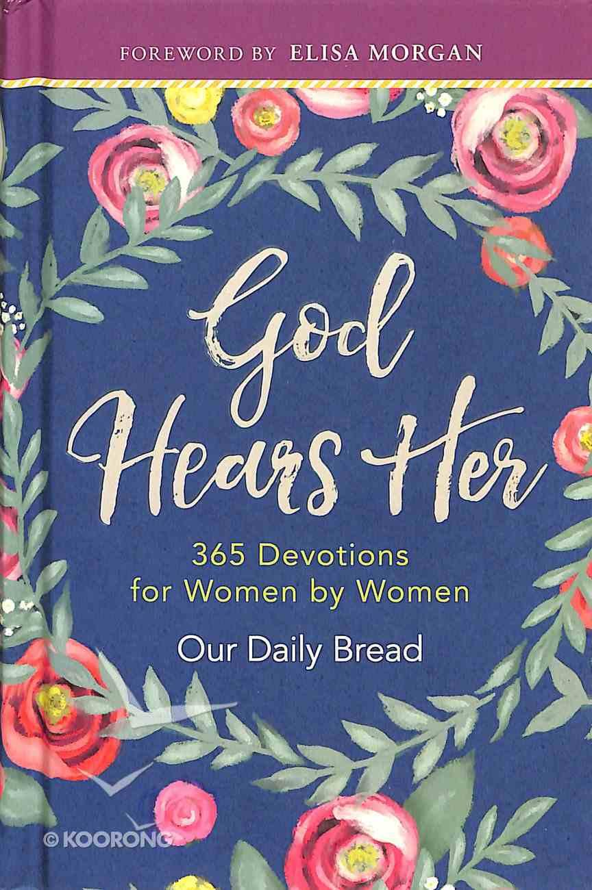 God Hears Her: 365 Devotions For Women By Women (365 Daily Devotions Series) Hardback