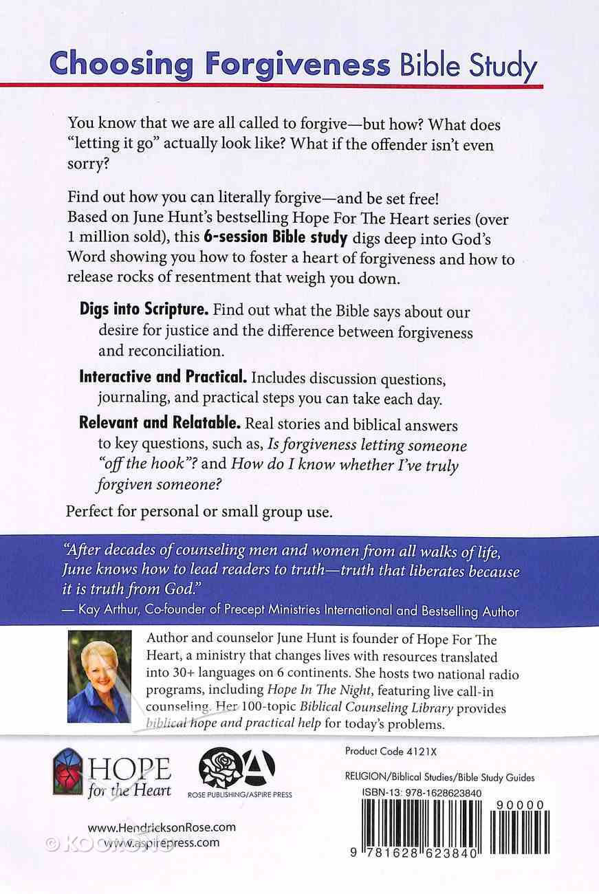 Choosing Forgiveness Bible Study (#02 in Hope For The Heart Bible Study Series) Paperback